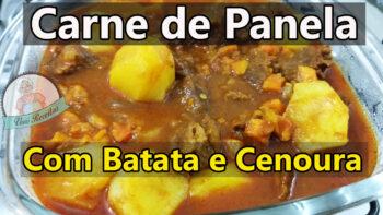 Como Fazer Carne de Panela com Batata e Cenoura
